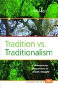Tradition Vs. Traditionalism