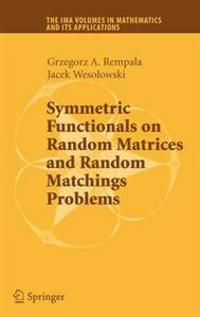 Symmetric Functionals on Random Matrices and Random Matchings Problems
