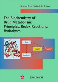 The Biochemistry of Drug Metabolism: Principles, Redox Reactions, Hydrolyses, Two Volume Set [With Paperback Book]
