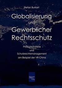 Globalisierung Und Gewerblicher Rechtsschutz