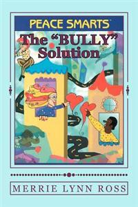 """The Bully Solution"": Peace Smarts"