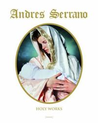 Andres Serrano: Holy Works