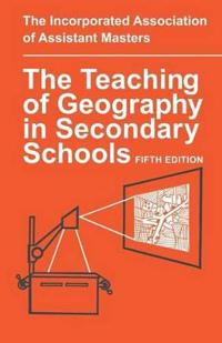 The Teaching of Geography in Secondary Schools