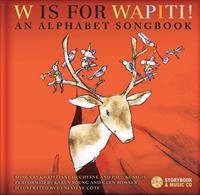 W Is for Wapiti!: An Alphabet Songbook [With CD (Audio)]