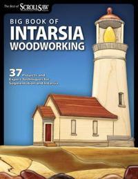 The Big Book of Intarsia Woodworking