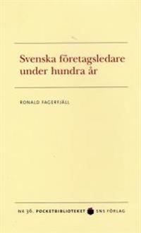 Svenska företagsledare under hundra år