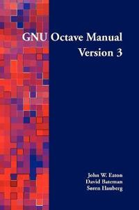 GNU Octave Manual Version 3