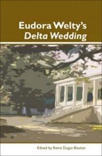 Eudora Welty's Delta Wedding