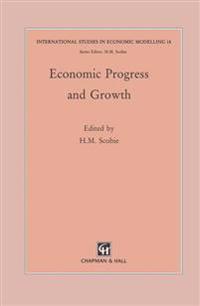 Economic Progress and Growth