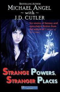 Strange Powers, Stranger Places