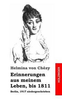 Erinnerungen Aus Meinem Leben, Bis 1811: Berlin, 1917 Niedergeschrieben