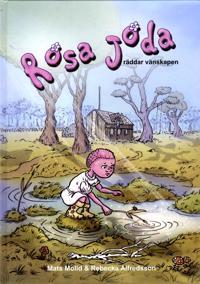 Rosa Joda : räddar vänskapen