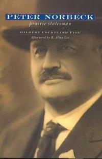 Peter Norbeck Prairie Statesman
