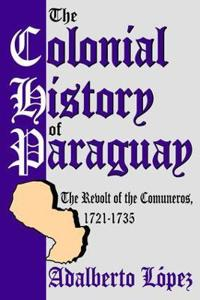 The Colonial History Of Paraguay