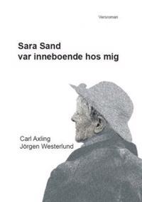 Sara Sand var inneboende hos mig