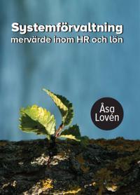Systemförvaltning : mervärde inom HR och lön - Åsa Lovén   Laserbodysculptingpittsburgh.com