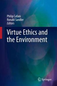 Virtue Ethics and the Environment
