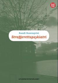 Strafferettspsykiatri - Randi Rosenqvist, Kirsten Rasmussen | Inprintwriters.org
