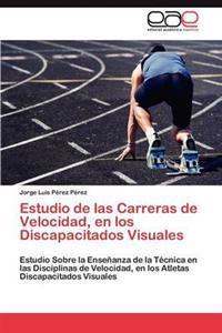 Estudio de Las Carreras de Velocidad, En Los Discapacitados Visuales
