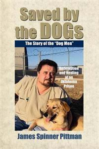 Saved by the Dogs: The Story of the Dog Men