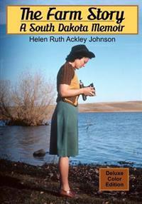 The Farm Story: A South Dakota Memoir (Color)