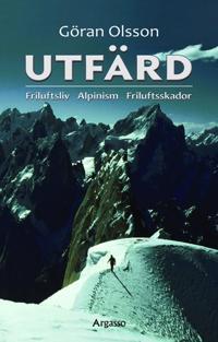 Utfärd : friluftsliv, alpinism, friluftsskador