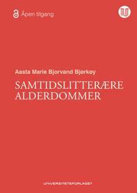 Samtidslitterære alderdommer - Aasta Marie Bjorvand Bjørkøy pdf epub