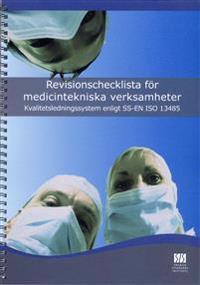 Revisionschecklista för medicintekniska verksamheter : kvalitetsledningssystem enligt SS-EN ISO 13485