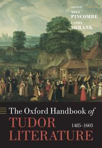 The Oxford Handbook of Tudor Literature