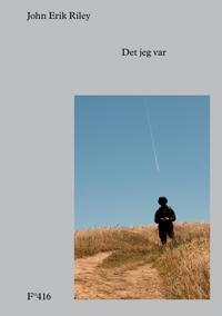 Det jeg var - John Erik Riley pdf epub