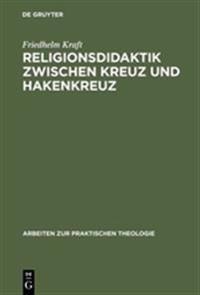 Religionsdidaktik Zwischen Kreuz Und Hakenkreuz