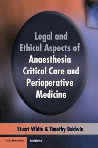 Legal and Ethical Aspects of Anaesthesia, Critical Care and Perioperative Medicine