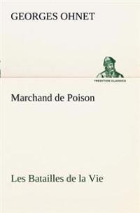 Marchand de Poison Les Batailles de la Vie