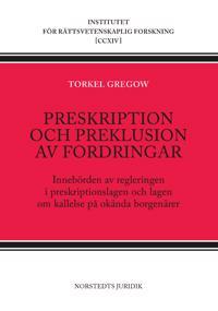 Preskription och preklusion av fordringar : innebörden av regleringen i preskriptionslagen och lagen om kallelse på okända borgenärer - Torkel Gregow | Laserbodysculptingpittsburgh.com