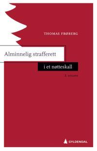 Alminnelig strafferett i et nøtteskall - Thomas Frøberg pdf epub
