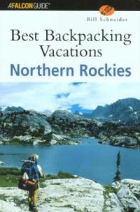 Falcon Guide Best Backpacking Vacations in the Northern Rockies