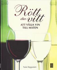 Rött eller vitt : att välja vin till maten