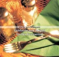 After the gastric bypass surgery : guidance and recipes for the first period