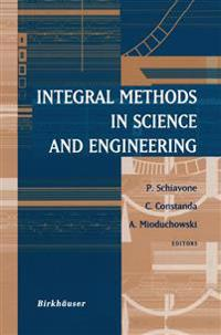 Integral Methods in Science and Engineering