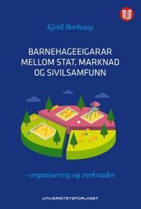 Barnehageeigarar mellom stat, marknad og sivilsamfunn - Kjetil Børhaug | Inprintwriters.org