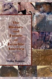 The History and Future of Israelite America