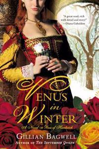 Venus in Winter: A Novel of Bess of Hardwick