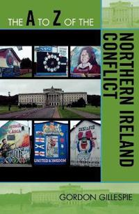 The A to Z of the Northern Ireland Conflict