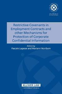 Restrictive Convenants in Employment Contracts and Other Mechanisms for Protection of Corporate Confidential Information