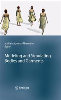 Modeling and Simulating Bodies and Garments