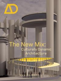 The New Mix: Culturally Dynamic Architecture