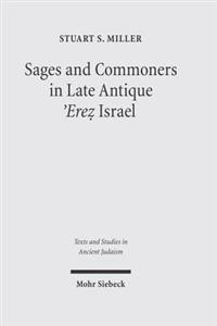 Sages and Commoners in Late Antique 'Erez Israel: A Philological Inquiry Into Local Traditions in Talmud Yerushalmi
