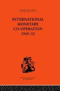 International Monetary Co-operation 1945-52