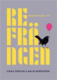Refrängen : en bok om livet - typ