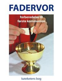Fadervor - forberedelse til førstekommunion